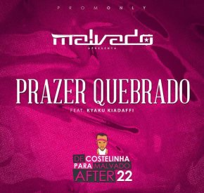 DJ Malvado - Prazer Quebrado (feat. Kyaku Kyadaff)