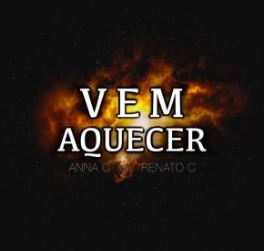 Anna C - Vem Aquecer (feat. Renato C)