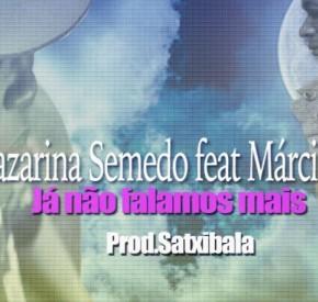 Nazarina Semedo - Já Não Falamos Mais (feat. Márcio Self)