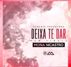 Mona Nicastro - Deixa Te Dar