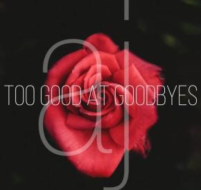 Aycee Jordan - Too Good at Goodbyes