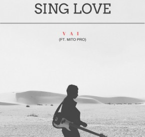 Sing Love - Vai (feat. Mito Pro)