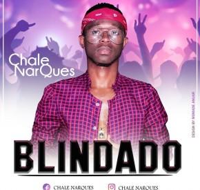 Chale Narques - Blindado