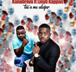 Kanabrava - Tas a Me Aleijar (feat. Lloyd Kappas)