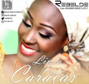 DJ Rebelde - Linda Pra Caraças (feat. Ricardo Mouz & Ley C )