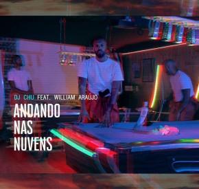 DJ Chu - Andando Nas Nuvens (feat. William Araujo)